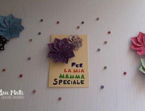 La mamma è sempre la mamma! Cardmaking con fiore origami – videotutorial
